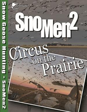 SnoMen2 – Circus On The Prairie!
